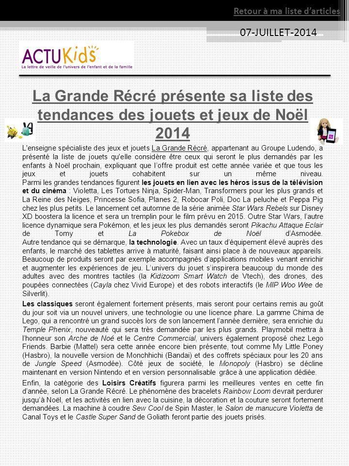 07-JUILLET-2014 La Grande Récré présente sa liste des tendances des jouets et jeux de Noël 2014 L'enseigne spécialiste des jeux et jouets La Grande Ré