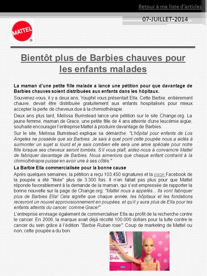 07-JUILLET-2014 Bientôt plus de Barbies chauves pour les enfants malades La maman d'une petite fille malade a lancé une pétition pour que davantage de