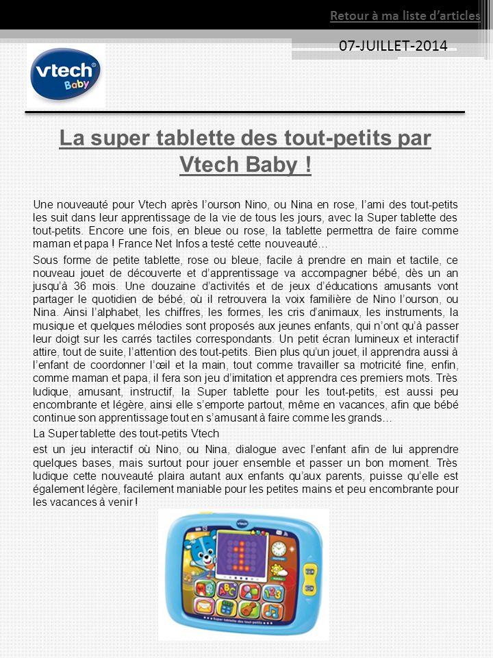 07-JUILLET-2014 La super tablette des tout-petits par Vtech Baby ! Une nouveauté pour Vtech après l'ourson Nino, ou Nina en rose, l'ami des tout-petit