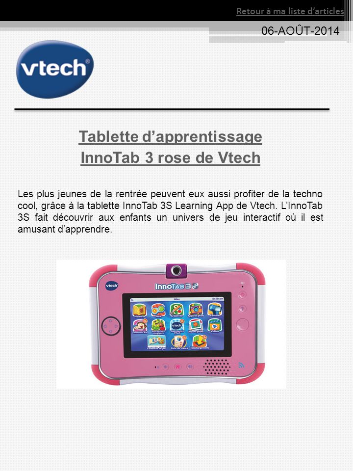 Tablette d'apprentissage InnoTab 3 rose de Vtech Les plus jeunes de la rentrée peuvent eux aussi profiter de la techno cool, grâce à la tablette InnoT