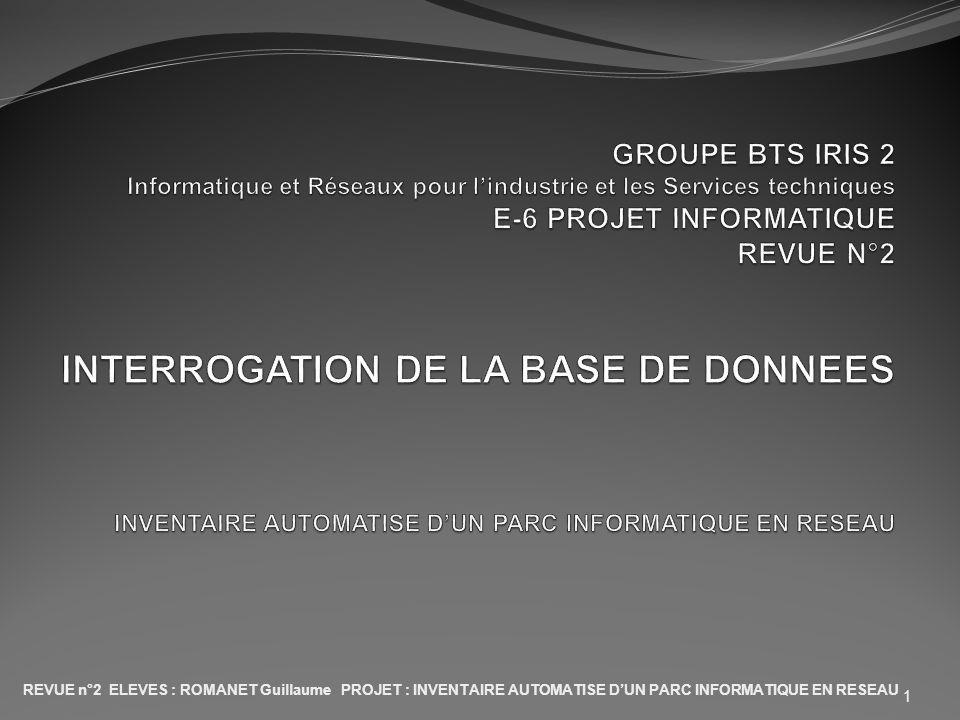 REVUE n°2 ELEVES : ROMANET Guillaume PROJET : INVENTAIRE AUTOMATISE D'UN PARC INFORMATIQUE EN RESEAU 1