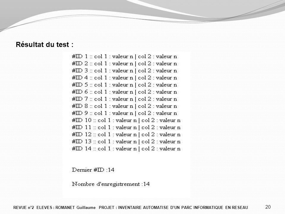 Résultat du test : REVUE n°2 ELEVES : ROMANET Guillaume PROJET : INVENTAIRE AUTOMATISE D'UN PARC INFORMATIQUE EN RESEAU 20