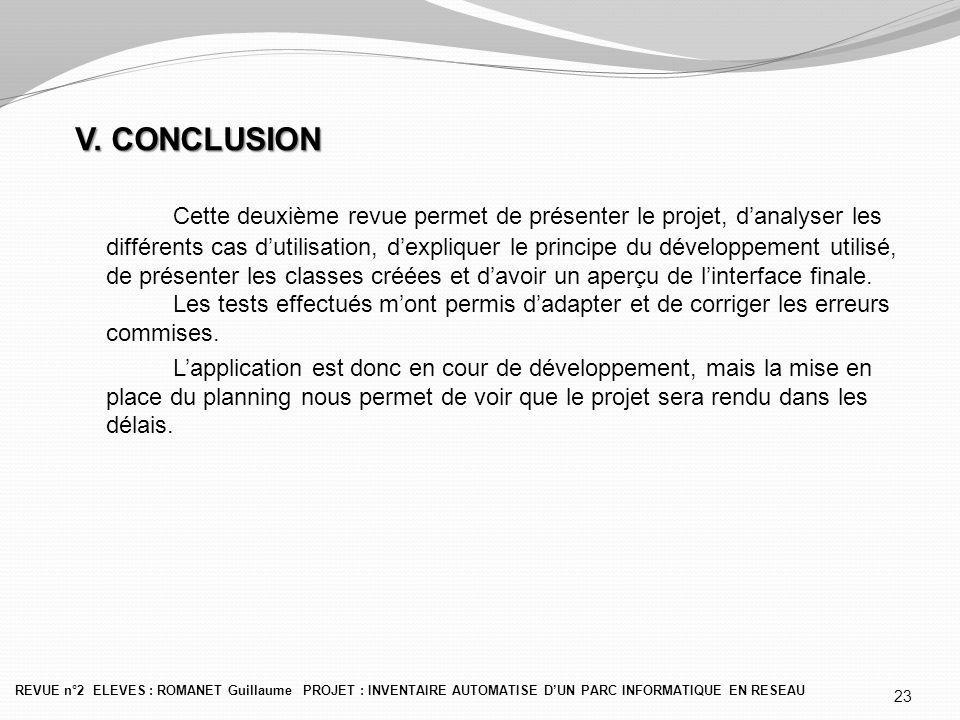 V. CONCLUSION Cette deuxième revue permet de présenter le projet, d'analyser les différents cas d'utilisation, d'expliquer le principe du développemen