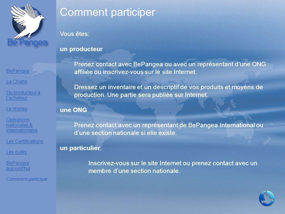 Comment participer BePangea La Charte Du producteur à l'acheteur Le réseau Opérations nationales & internationales Les Certifications Les outils BePan