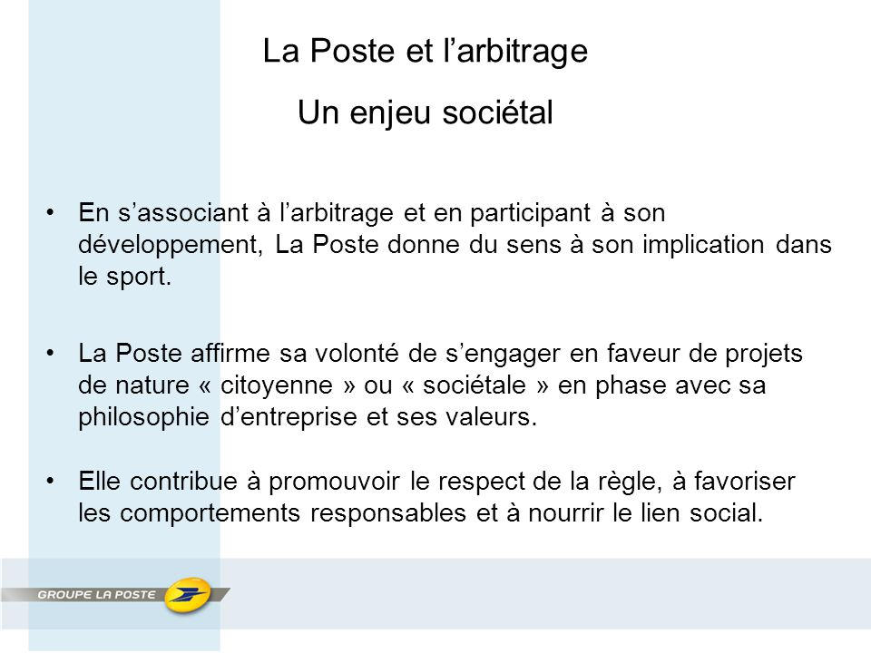 En s'associant à l'arbitrage et en participant à son développement, La Poste donne du sens à son implication dans le sport.