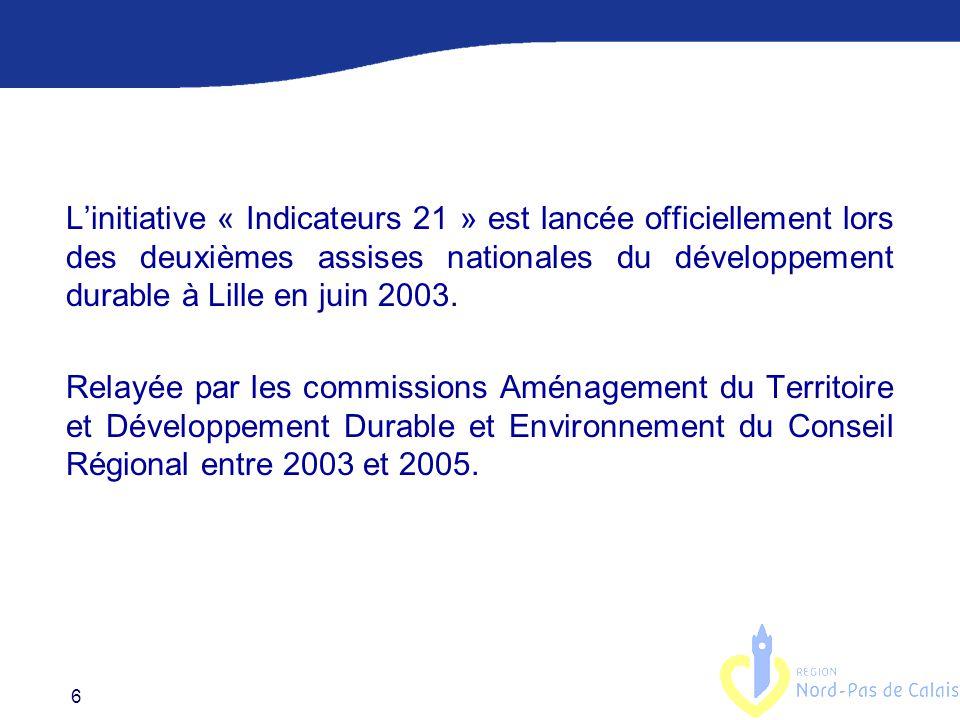 6 L'initiative « Indicateurs 21 » est lancée officiellement lors des deuxièmes assises nationales du développement durable à Lille en juin 2003.