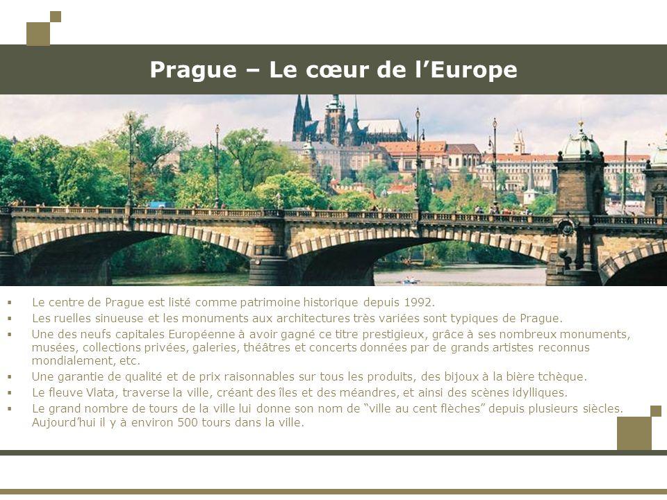 Prague – Le cœur de l'Europe  Le centre de Prague est listé comme patrimoine historique depuis 1992.  Les ruelles sinueuse et les monuments aux arch