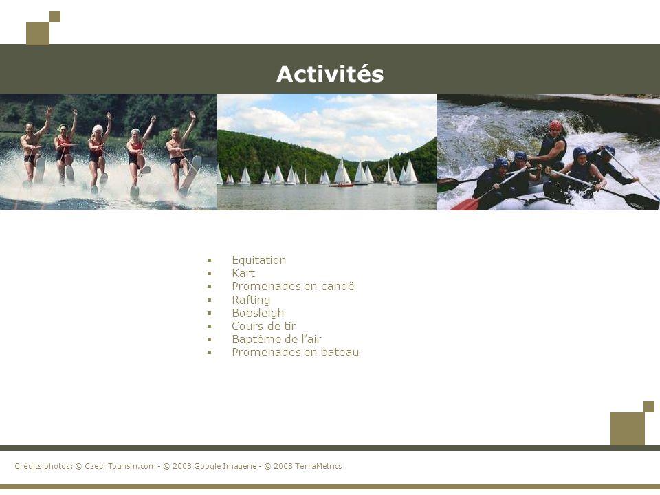 Activités  Equitation  Kart  Promenades en canoë  Rafting  Bobsleigh  Cours de tir  Baptême de l'air  Promenades en bateau Crédits photos: © C