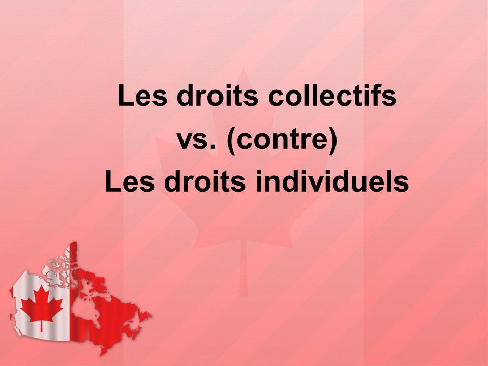Les droits collectifs vs. (contre) Les droits individuels