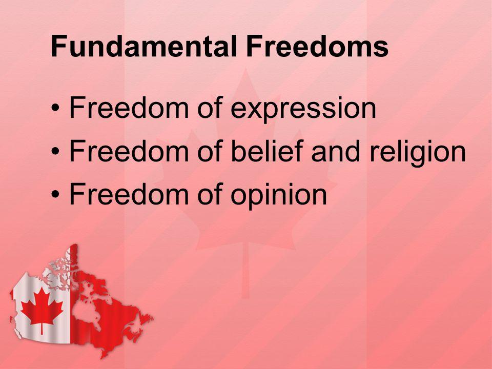 Fundamental Freedoms Freedom of expression Freedom of belief and religion Freedom of opinion
