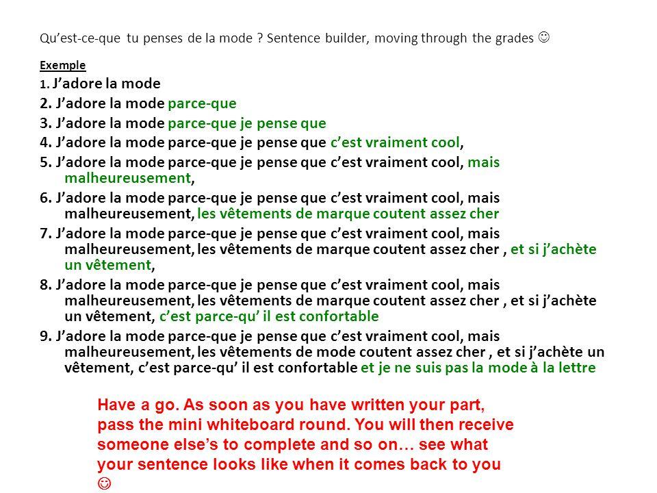 Qu'est-ce-que tu penses de la mode .Sentence builder, moving through the grades Exemple 1.