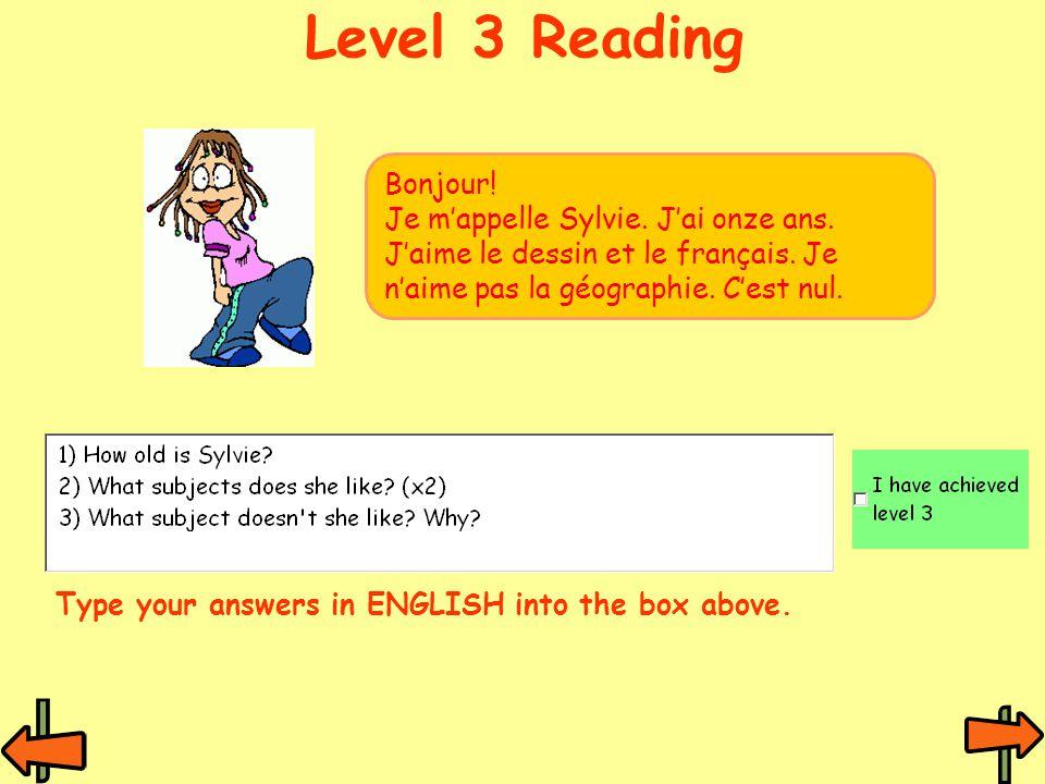 Level 3 Reading Bonjour.Je m'appelle Sylvie. J'ai onze ans.