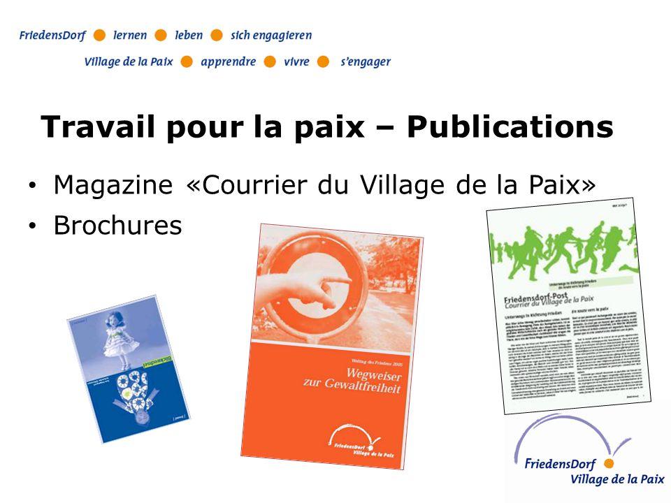 Travail pour la paix – Publications Magazine «Courrier du Village de la Paix» Brochures