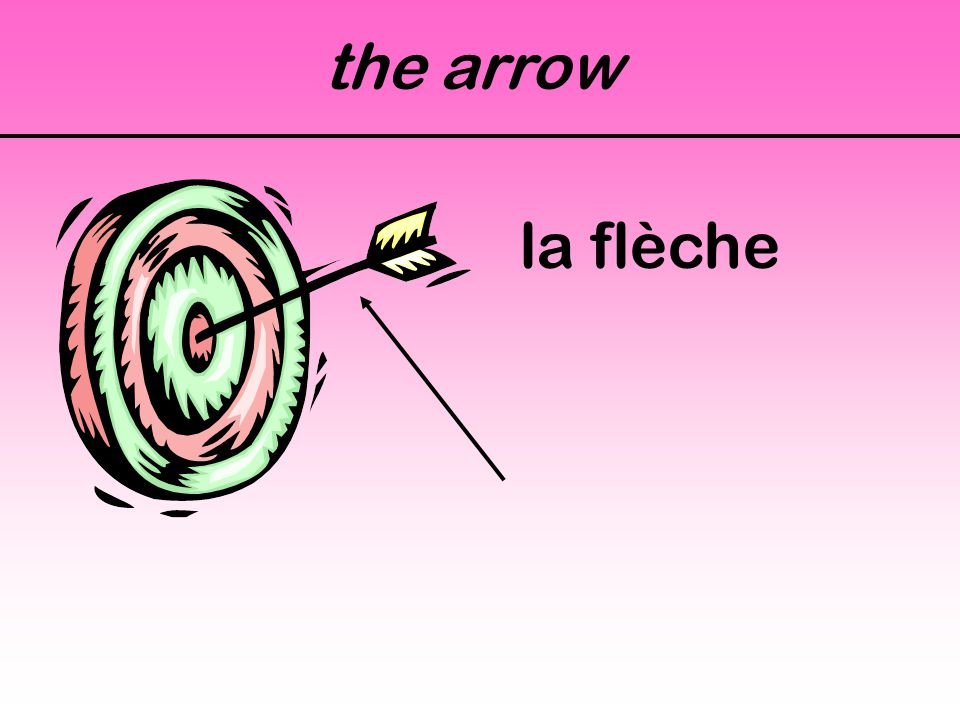 the arrow la flèche