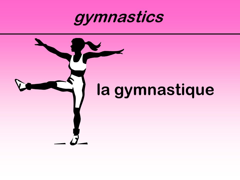 gymnastics la gymnastique