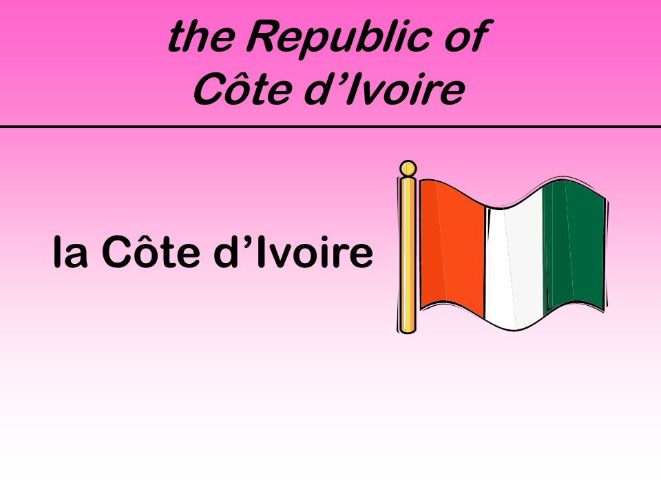 the Republic of Côte d'Ivoire la Côte d'Ivoire