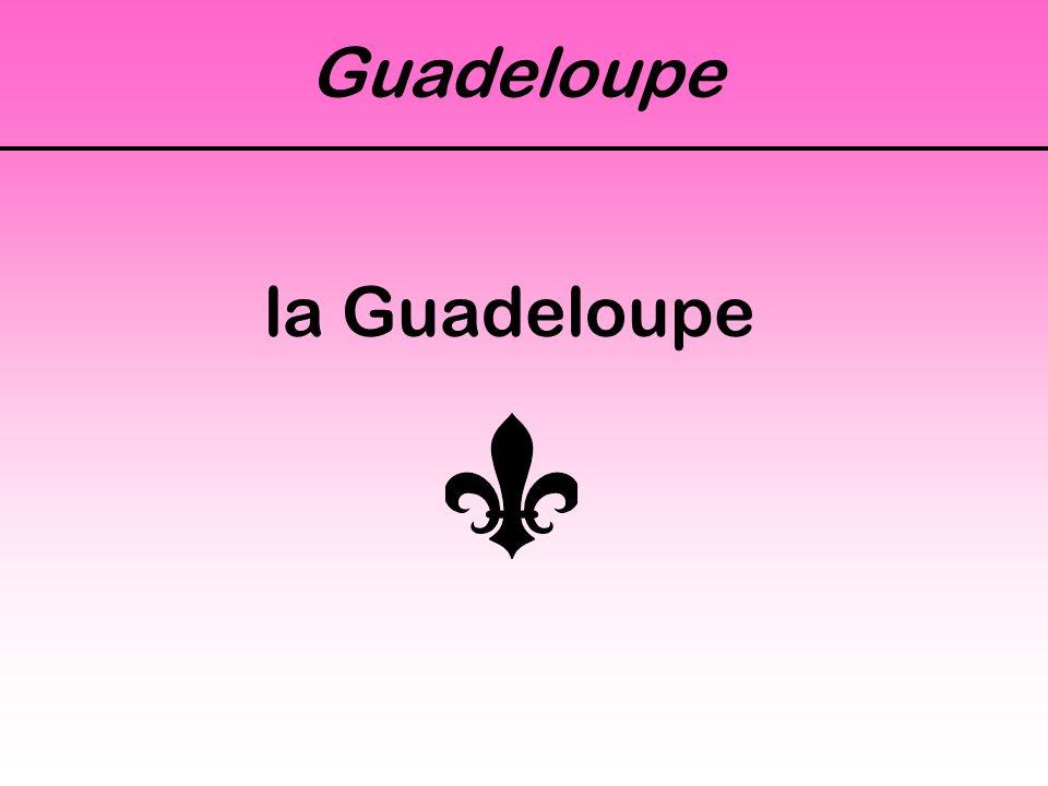 Guadeloupe la Guadeloupe