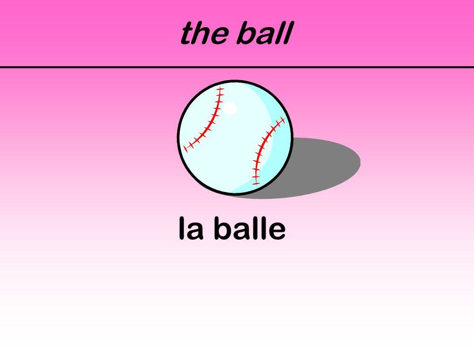 the ball la balle
