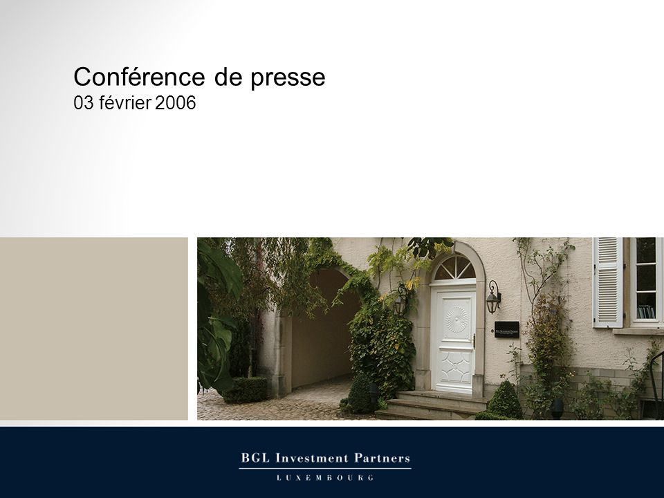 03.02.2006BGL Investment Partners1 Conférence de presse 03 février 2006
