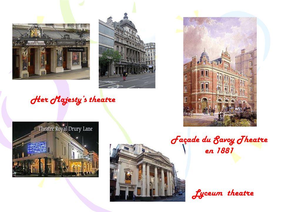 Her Majesty's theatre Façade du Savoy Theatre en 1881 Lyceum theatre