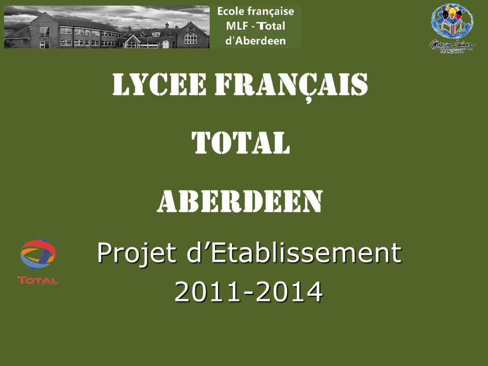 LYCEE Français TOTAL ABERDEEN Projet d'Etablissement 2011-2014