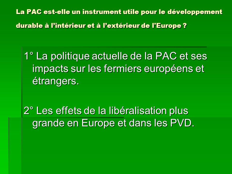 1°- La PAC, entre protectionnisme égoïste et aide au développement.