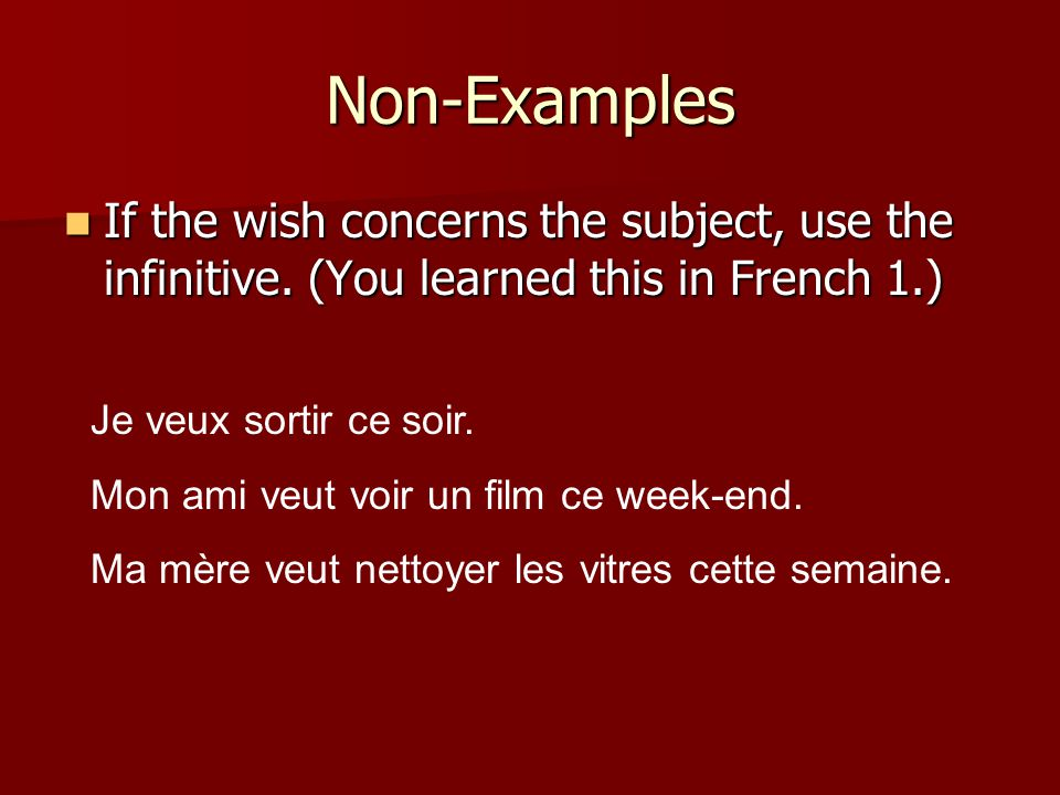 Similar expressions to vouloir que(in order of intensity) – all of them use the subjunctive Je préfère que Je préfère que Je souhaite que -wish Je souhaite que -wish Je désire que Je désire que Je voudrais que Je voudrais que J'aimerais que J'aimerais que Je veux que Je veux que J'insiste pour que J'insiste pour que J'exige que - demand J'exige que - demand
