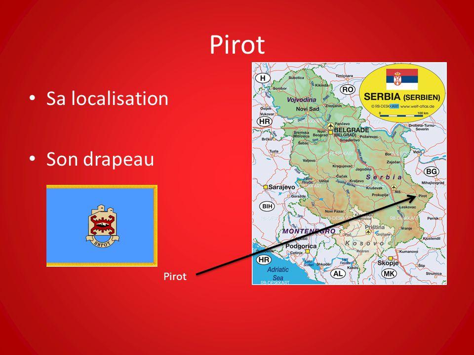 Localisation de Pirot Son histoire Les monuments à visiter Les objets typiques et traditionnels