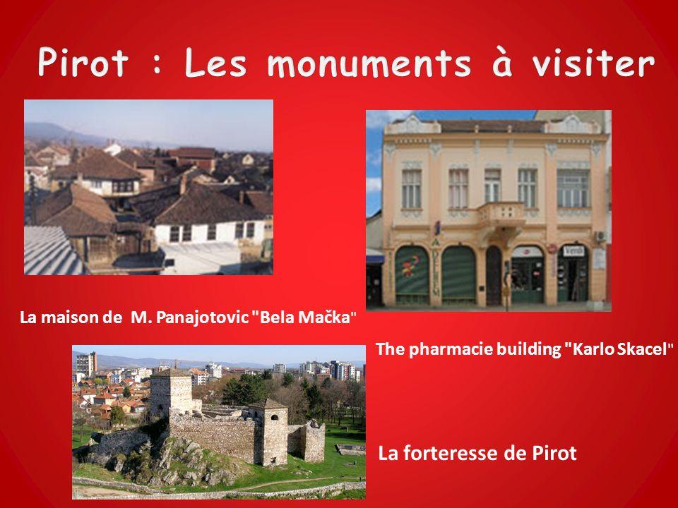 Pirot : Son histoirePirot : Son histoire Nemajic prend possession de Pirot et de la région Assen II ( 1218 à 1241 ) Pirot redevient Bulgare Serbe sous le règne du roi Mulutin En 1878, Pirot fut donné à la Bulgarie puis Pirot fut redonné à la Serbie