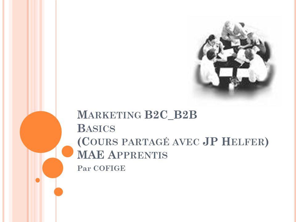 M ARKETING B2C_B2B B ASICS (C OURS PARTAGÉ AVEC JP H ELFER ) MAE A PPRENTIS Par COFIGE