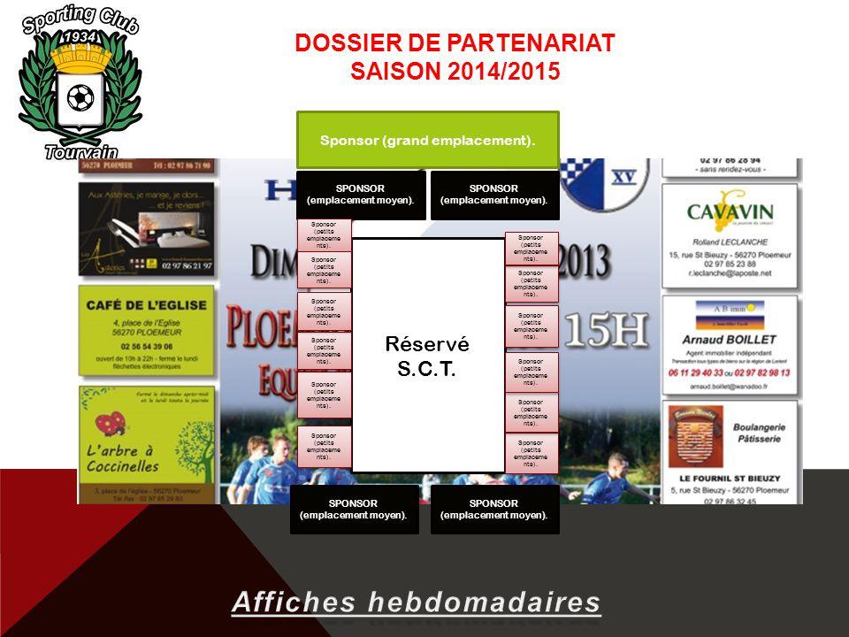 DOSSIER DE PARTENARIAT SAISON 2014/2015 Réservé S.C.T. Sponsor (grand emplacement). SPONSOR (emplacement moyen). Sponsor (petits emplaceme nts).