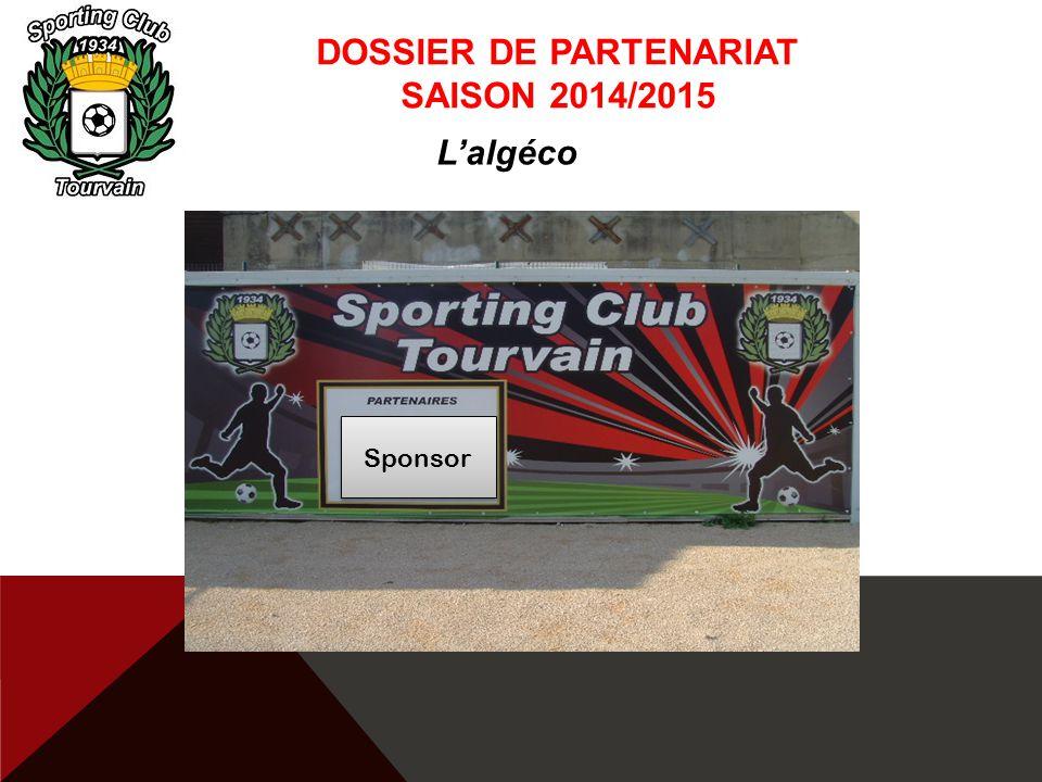 DOSSIER DE PARTENARIAT SAISON 2014/2015 L'algéco Sponsor