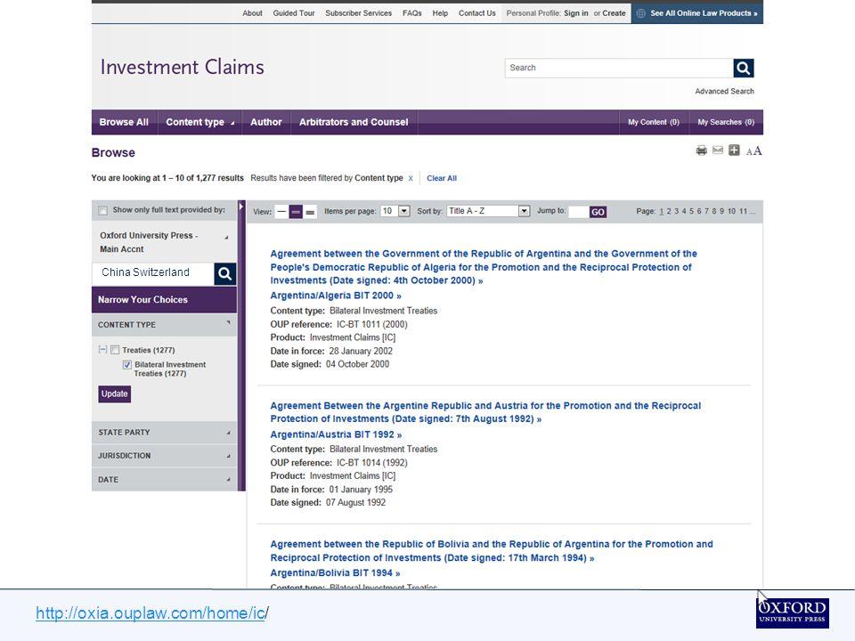 http://oxia.ouplaw.com/home/ichttp://oxia.ouplaw.com/home/ic/ Vous pouvez effectuer une recherche dans les résultats, par exemple, pour un traité bilatéral particulier comme la Chine / Suisse.