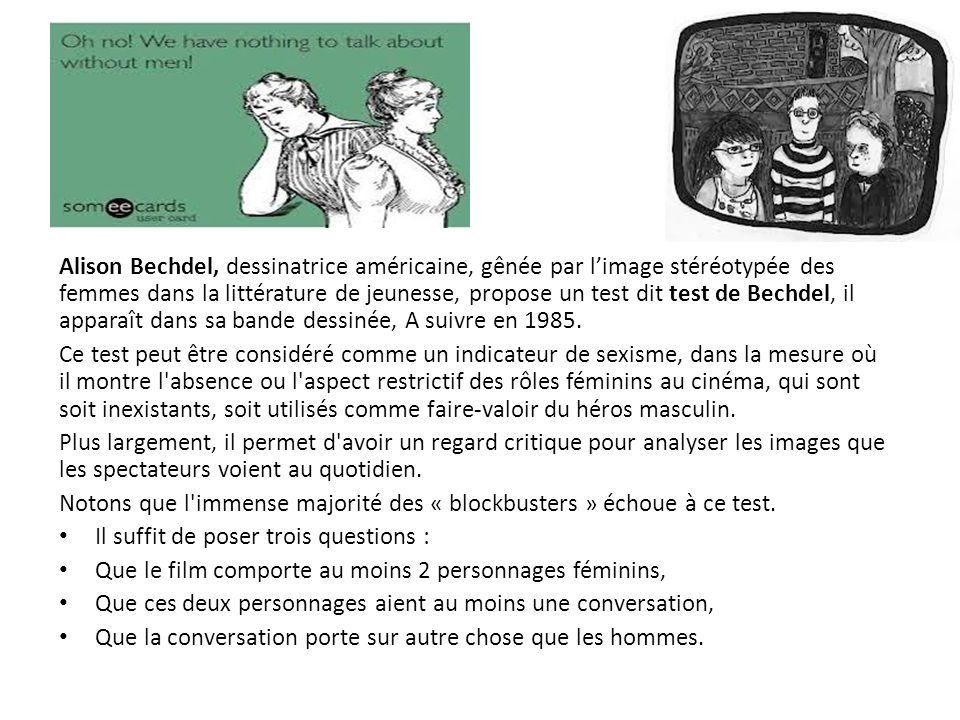 Alison Bechdel, dessinatrice américaine, gênée par l'image stéréotypée des femmes dans la littérature de jeunesse, propose un test dit test de Bechdel