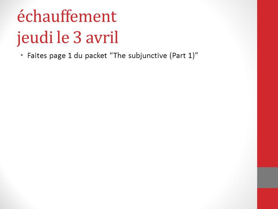 """échauffement jeudi le 3 avril Faites page 1 du packet """"The subjunctive (Part 1)"""""""