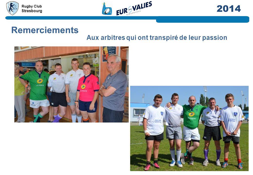 Rugby Club Strasbourg 2014 Remerciements Aux arbitres qui ont transpiré de leur passion