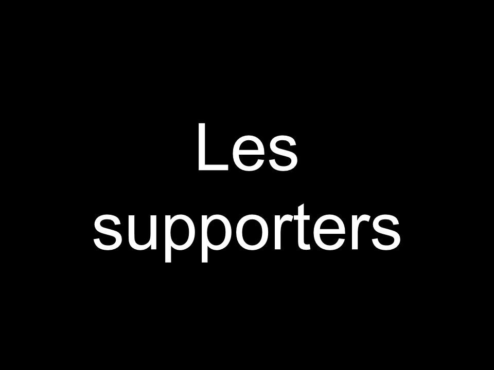 Les supporters
