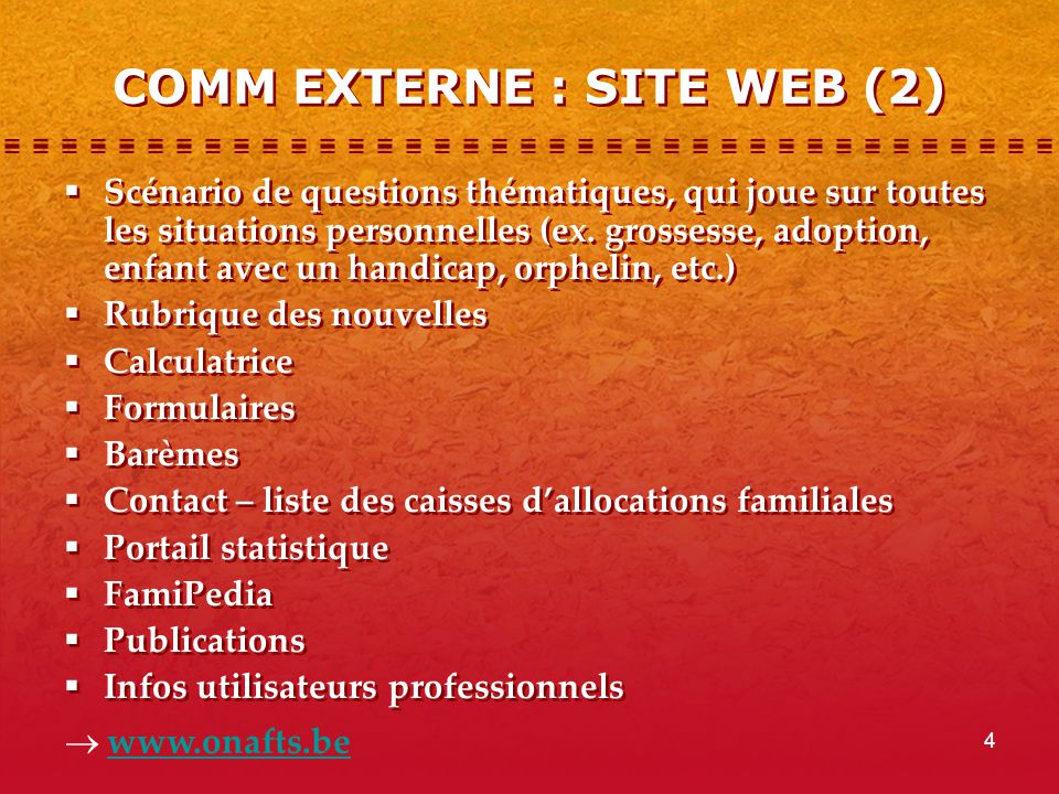 4 COMM EXTERNE : SITE WEB (2)  Scénario de questions thématiques, qui joue sur toutes les situations personnelles (ex. grossesse, adoption, enfant av