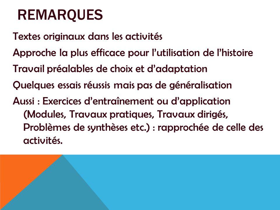 REMARQUES Textes originaux dans les activités Approche la plus efficace pour l'utilisation de l'histoire Travail préalables de choix et d'adaptation Q