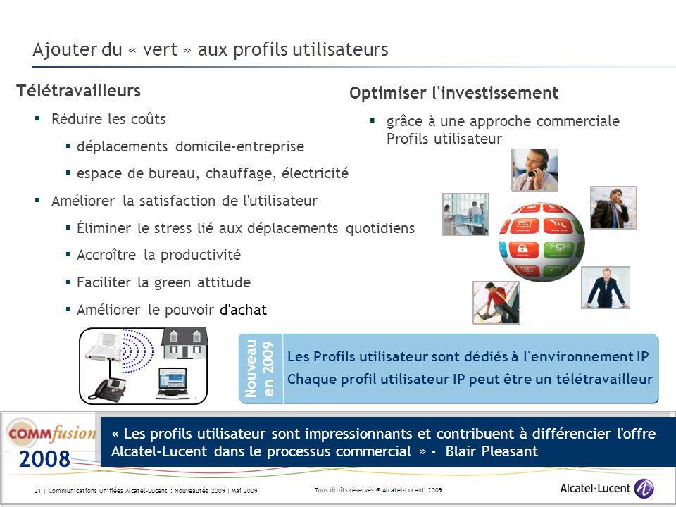 Tous droits réservés © Alcatel-Lucent 2009 21 | Communications Unifiées Alcatel-Lucent : Nouveautés 2009 | Mai 2009 Ajouter du « vert » aux profils ut