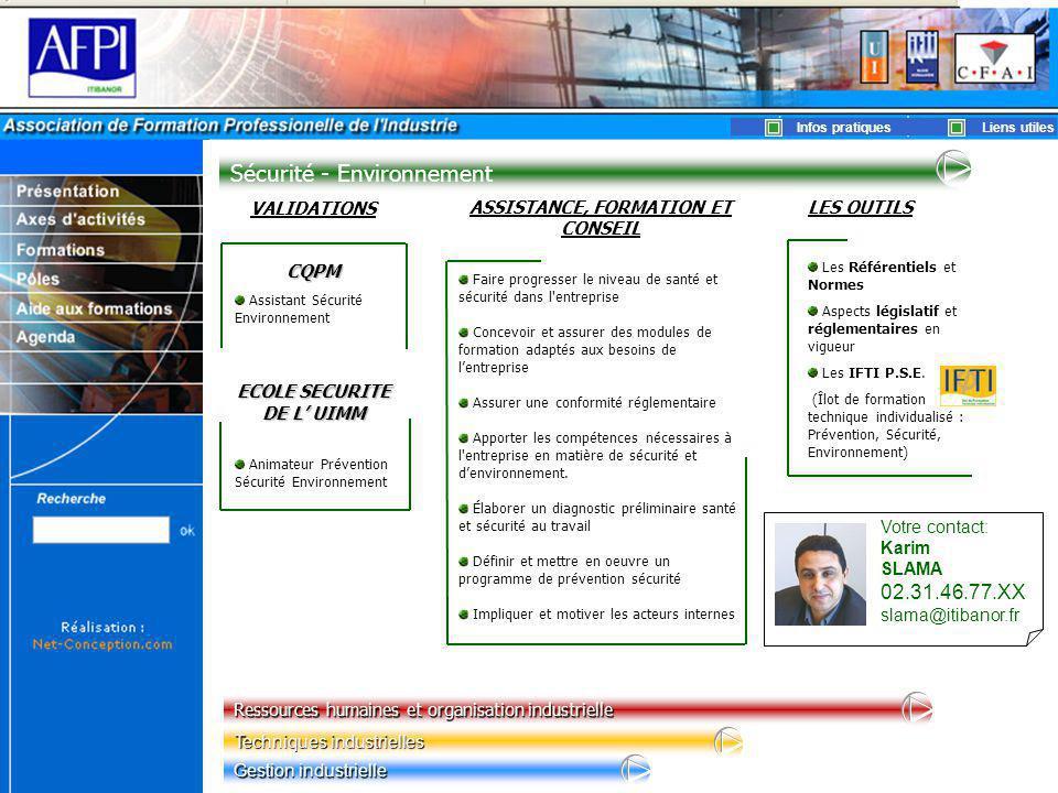 Sécurité - Environnement VALIDATIONS CQPM Assistant Sécurité Environnement ECOLE SECURITE DE L' UIMM ECOLE SECURITE DE L' UIMM Animateur Prévention Sé