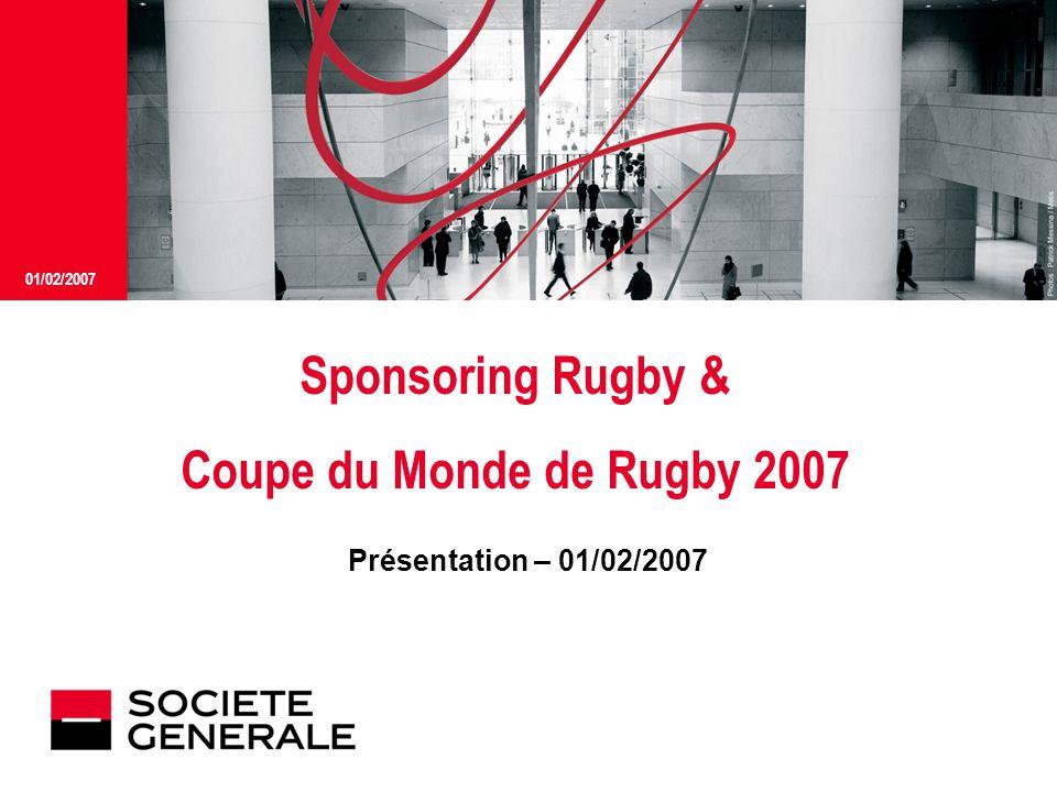 JJ Mois Année 01/02/2007 Sponsoring Rugby & Coupe du Monde de Rugby 2007 Présentation – 01/02/2007