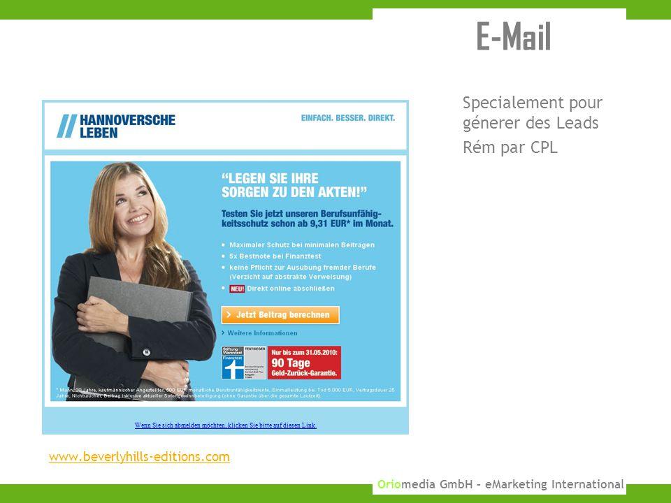 18 KUPONA GmbH 2010 Oriomedia GmbH – eMarketing International E-Mail www.beverlyhills-editions.com Specialement pour génerer des Leads Rém par CPL