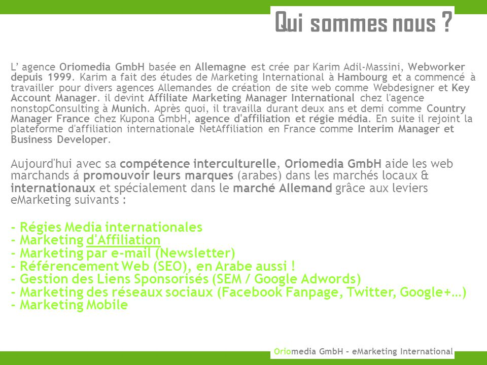 25 KUPONA GmbH 2010 Oriomedia GmbH – eMarketing International Qui sommes nous .