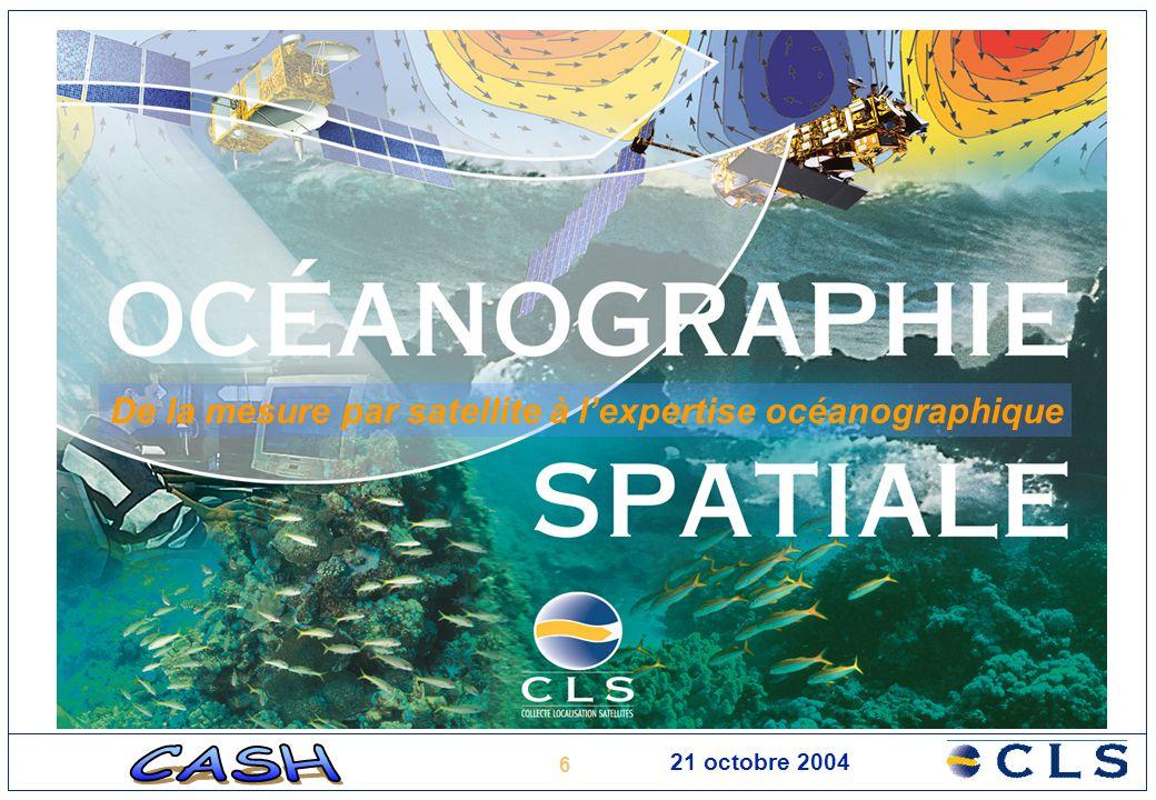 6 21 octobre 2004 De la mesure par satellite à l'expertise océanographique
