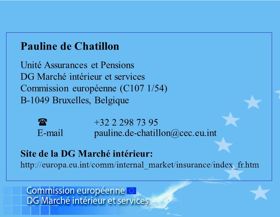 Pauline de Chatillon Unité Assurances et Pensions DG Marché intérieur et services Commission européenne (C107 1/54) B-1049 Bruxelles, Belgique  +32 2