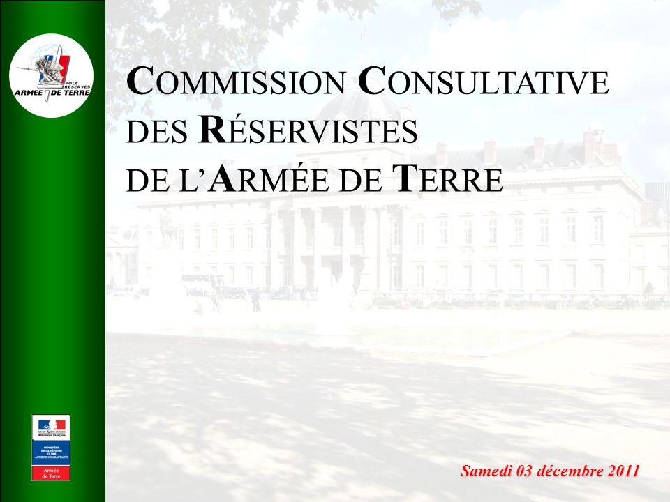 C OMMISSION C ONSULTATIVE DES R ÉSERVISTES DE L' A RMÉE DE T ERRE Samedi 03 décembre 2011