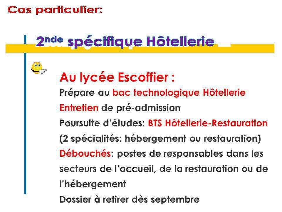 Au lycée Escoffier : Prépare au bac technologique Hôtellerie Entretien de pré-admission Poursuite d'études: BTS Hôtellerie-Restauration (2 spécialités