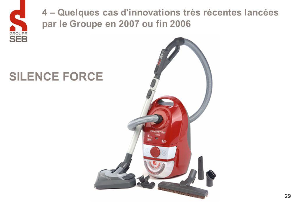 29 4 – Quelques cas d'innovations très récentes lancées par le Groupe en 2007 ou fin 2006 SILENCE FORCE