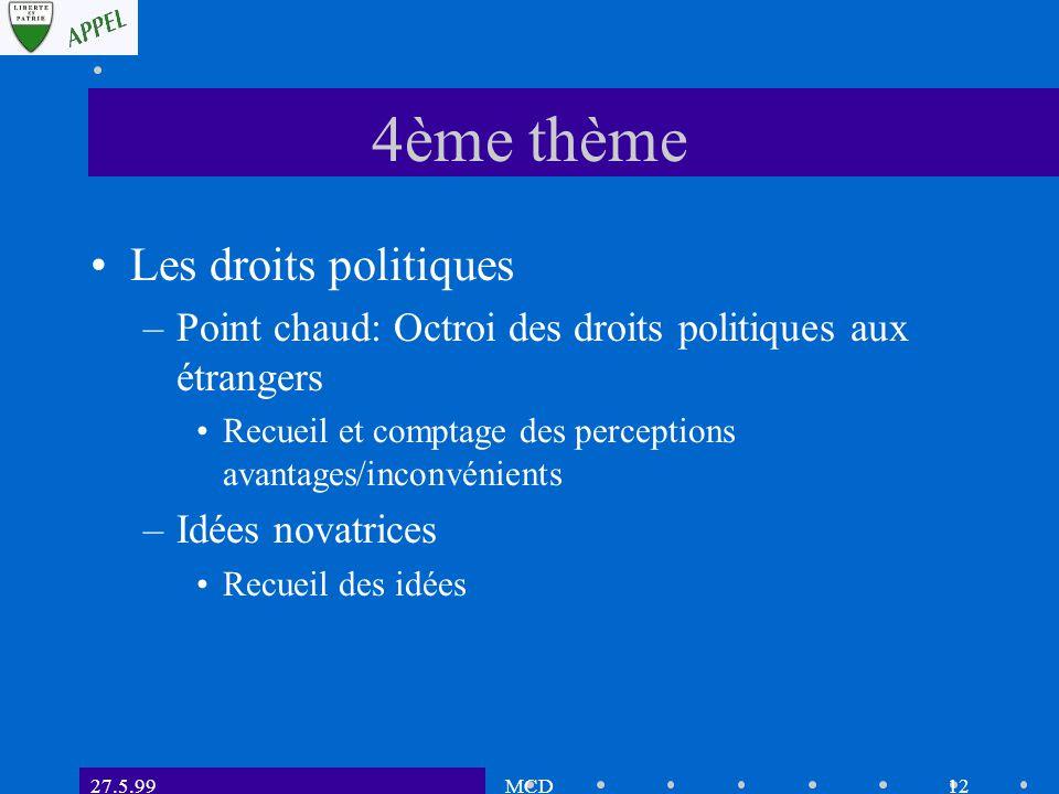 27.5.99MCD11 3ème thème Les autorités cantonales –Idées novatrices Recueil des idées